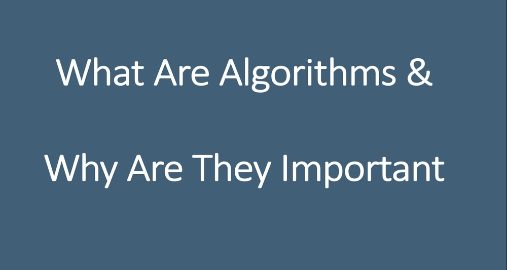 What Are Algorithms & Why Are They Important